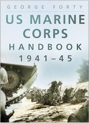 US Marine Corps Handbook 1941-45 by George Forty