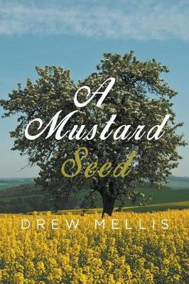 A Mustard Seed by Drew Mellis