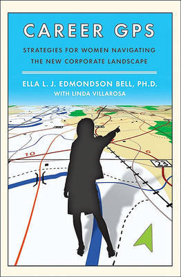 Career GPS: Strategies for Women Navigating the New Corporate Landscape by Ella Bell image