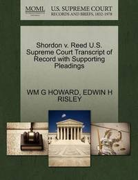 Shordon V. Reed U.S. Supreme Court Transcript of Record with Supporting Pleadings by Wm G Howard