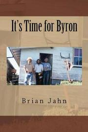 It's Time for Byron by Brian Jahn