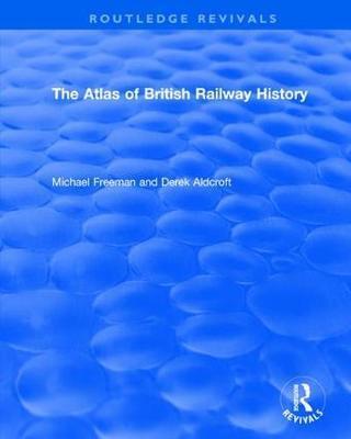 : The Atlas of British Railway History (1985) by Michael Freeman image