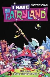 I Hate Fairyland Volume 4: Sadly Never After by Skottie Young