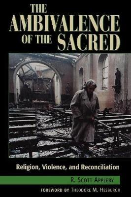 The Ambivalence of the Sacred by R.Scott Appleby image