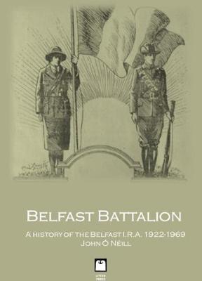 Belfast Battalion by John O'Neill