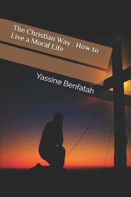 The Christian Way by Yassine Benfatah