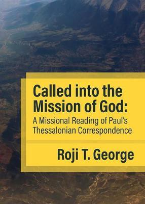 Called into the Mission of God by George, Roji T.