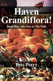 Haven Grandiflora!: Book Two: The Tree and the Wall by Peter Perry image