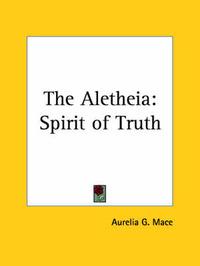 The Aletheia: Spirit of Truth (1899) by Aurelia G. Mace image