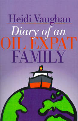 Diary of an Oil Expat Family by Heidi Vaughan image