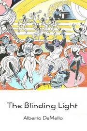 The Blinding Light by Alberto Demello