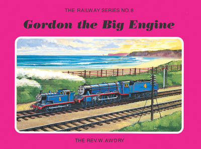 The Railway Series No. 8: Gordon the Big Engine by Wilbert Vere Awdry