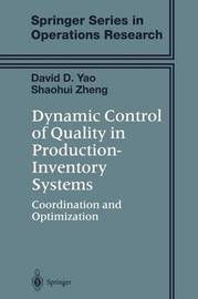 Dynamic Control of Quality in Production-Inventory Systems by David D Yao