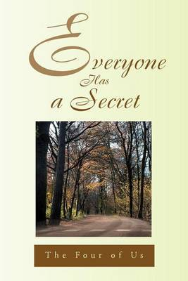 Everyone Has a Secret by The Four Of Us