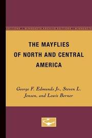 The Mayflies of North and Central America by George F Edmunds Jr
