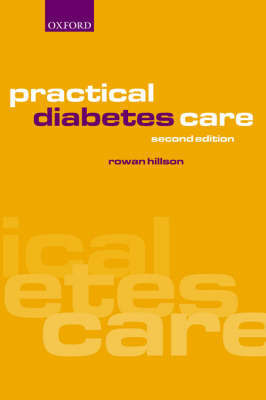 Practical Diabetes Care by Rowan Hillson, MBE, MD, FRCP