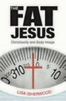The Fat Jesus by Lisa Isherwood image