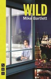 Wild by Mike Bartlett
