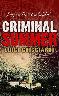 Inspector Cataldo's Criminal Summer by Luigi Guicciardi