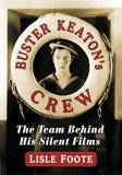 Buster Keaton's Crew by Lisle Foote