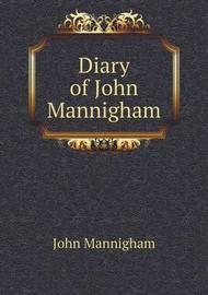 Diary of John Mannigham by John Mannigham