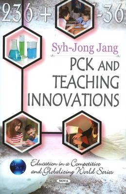 PCK & Teaching Innovations by Syh-Jong Jang