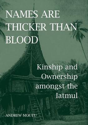 Names are Thicker than Blood by Andrew Moutu image