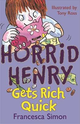 Horrid Henry Gets Rich Quick by Francesca Simon