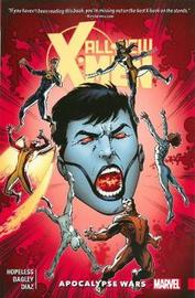 All-new X-men: Inevitable Vol. 2: Apocalypse Wars by Dennis Hopeless