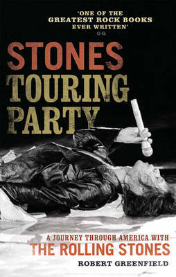 Stones Touring Party by Robert Greenfield