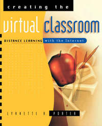 Creating the Virtual Classroom by Lynnette R. Porter image