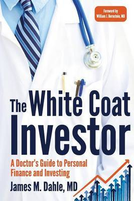 The White Coat Investor by James M Dahle MD
