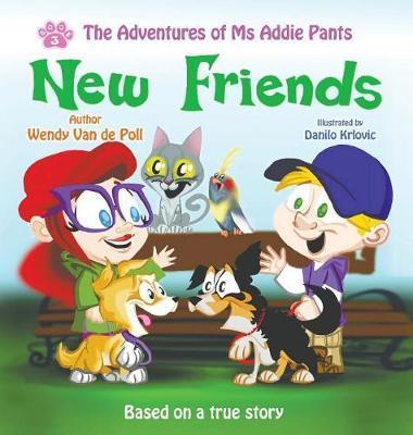 New Friends by Wendy Van De Poll