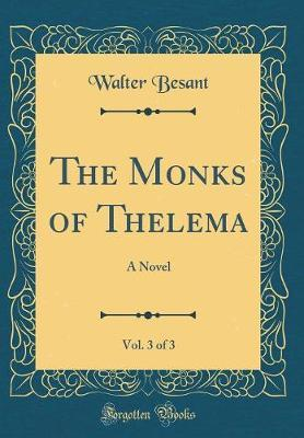 The Monks of Thelema, Vol. 3 of 3 by Walter Besant image