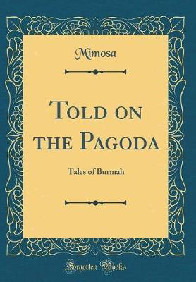 Told on the Pagoda by Mimosa Mimosa