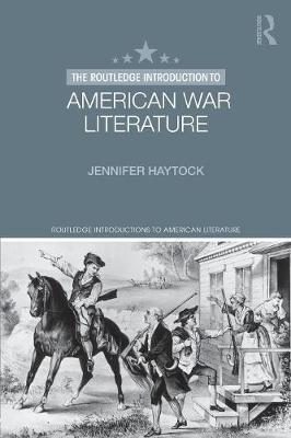 The Routledge Introduction to American War Literature by Jennifer Haytock image