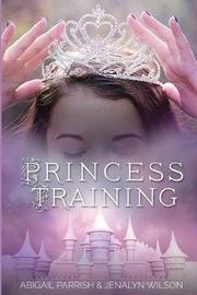 Princess Training by Abigail Parrish image