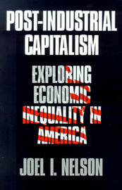 Post-Industrial Capitalism by Joel I. Nelson image
