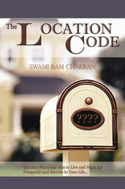 The Location Code - The Best Place to Live by Swami Ram Charran