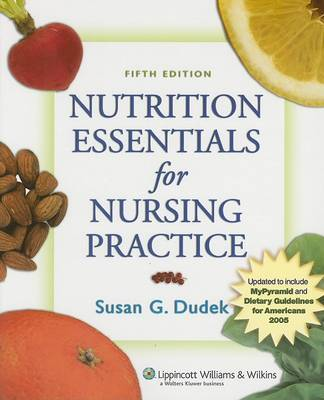 Nutrition Essentials for Nursing Practice by Susan G. Dudek image
