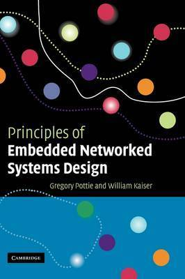 Principles of Embedded Networked Systems Design by Gregory J. Pottie