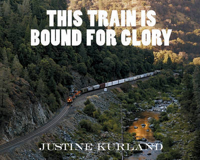 This Train Is Bound for Glory by Justine Kurland