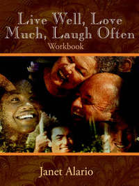 Live Well, Love Much, Laugh Often, Workbook by Janet Alario image