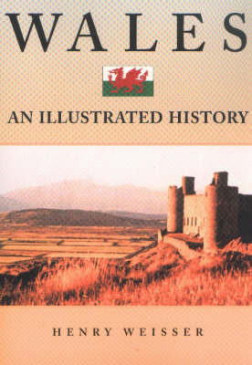 Wales: An Illustrated History by Henry Weisser image
