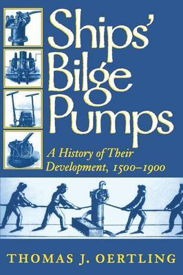 Ships' Bilge Pumps by Thomas J Oertling