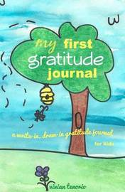 My First Gratitude Journal by Vivian Tenorio
