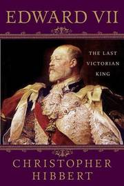 Edward VII by Christopher Hibbert