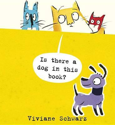 Is There a Dog in This Book? by Schwarz Viviane