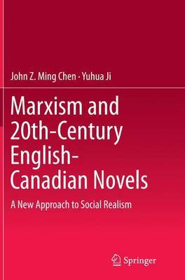 Marxism and 20th-Century English-Canadian Novels by John Z Ming Chen
