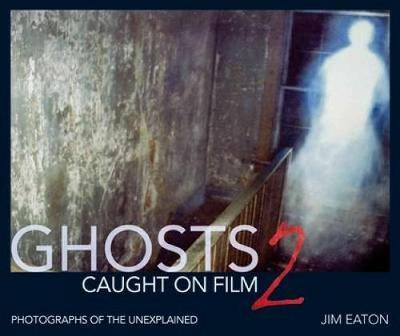 Ghost Caught on Film 2 by Jim Eaton